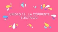 La corriente eléctrica I