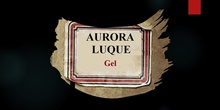 Aurora Luque: Gel