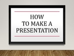 how not to make a presentation