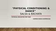 """PHYSICAL CONDITIONING & DANCE""  salsa & bachata"