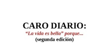 """CARO DIARIO: """"La vida es bella"""" porque..."""