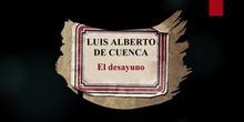 Luis Alberto de Cuenca: El desayuno
