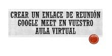 Acceso Google Meet en Aula Virtual