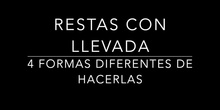 ¡¡MATE-MATE-MÁTICAS!! PRESENTA: RESTAS CON LLEVADA: 4 FORMAS DE HACERLAS