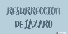 PRIMARIA - 5º - RESURRECCIÓN DE LÁZARO - RELIGIÓN - FORMACIÓN
