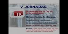 Mesa redonda de clausura de V iTIC, primera parte: experiencias y conclusiones de seminarios mobile-learning