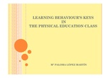 LEARNING BEHAVIOUR'S KEYS IN THE PHYSICAL EDUCATION CLASS