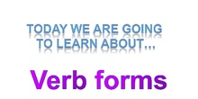 ALL VERB FORMS FOR YEAR 6