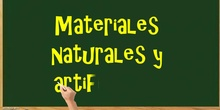 Materiales naturales y artificiales