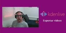 KdenLive - Exportar videos