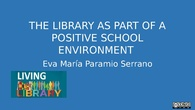 The library as part of a positive school environment
