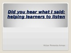 Helping learners to listen