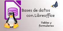 Bases de datos con LibreOffice: Tablas y formularios