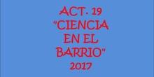 ACT. 19  CSIC  CIENCIA EN EL BARRIO 2017