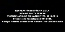 Recreación histórica de la Vida de Santa Teresa en el V centenario de su nacimiento