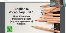 E5_U1. Vocabulary_time, education, physical appearance, colours