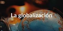 SECUNDARIA - 4º ESO - LA GLOBALIZACIÓN - ECONOMÍA - FORMACIÓN