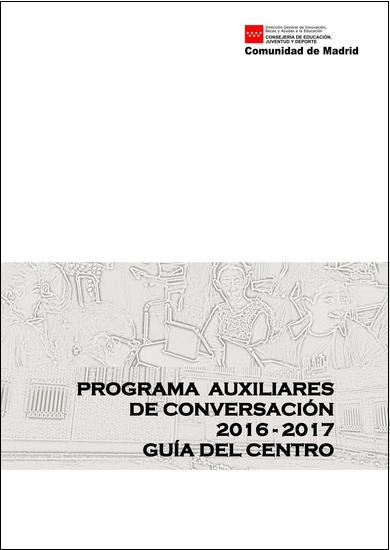 Programa de Auxiliares de Conversación 2016-2017. Guía del Centro