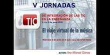 """Ponencia de Dª Ana Alfonsel Gómez """"El viaje virtual de la música"""""""