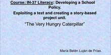 IN37 LITERACY.DEVELOPING A SCHOOL POLICY.THE VERY HUNGRY CATERPILLAR