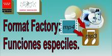 Funciones especiales de Format Factory
