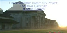 Unaccomplished Dream City Project: The Royal Saltworks of Arc-et-Senans: UNESCO Culture Sector