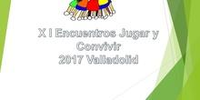 XI Encuentros Jugar y Convivir VALLADOLID 2017