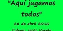 """COLEGIO JESÚS VARELA Semana Cultural 2010 - \""""AQUÍ JUGAMOS TODOS \"""""""