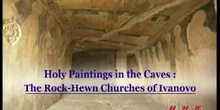 Holy Paintings in the Caves: The Rock-Hewn Churches of Ivanovo: UNESCO Culture Sector