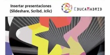 Insertar presentaciones (SlideShare, Scribd, Jclic)