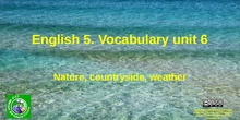 Vocabulary. Nature, countryside, weather