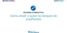 Cómo añadir y quitar los bloques de Aula Planeta en tu aula virtual de EducaMadrid