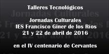 Talleres tecnológicos en las Jornadas Culturales 2016 del IES Francisco Giner de los Ríos