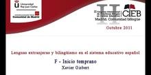 F Lenguas extranjeras y bilingüismo en el sistema educativo español. Inicio temprano (Xavier Gisbert)