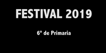 Festival 2019- 6º de Primaria