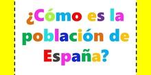 ¿Cómo es la población española?