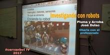 """#cervanbot 2017: Charla al profesorado """"Investigando con robots"""" de José Dulac (Pluma y Arroba)"""
