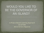 Would you like to be the governor of an island?