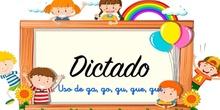 DICTADO DE LENGUA - ORTOGRAFÍA GA, GO,GU GUE, GUI