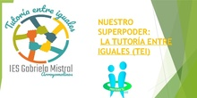Nuestro superpoder: la tutoría entre iguales (TEI)