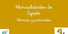 Manualidades de Egipto. Momias y pirámides