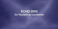 ECHO 2005 - du Tsunami au Cachemire