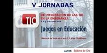 """Ponencia de D. Balbino de Oro """"Diseño de Juegos Educativos para Educación Infantil"""""""