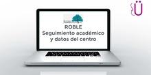 Seguimiento académico y datos del centro con ROBLE