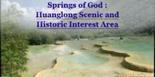 Springs of God: Huanglong Scenic and Historic Interest Area: UNESCO Culture Sector