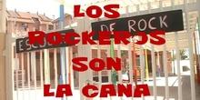 Los Rockeros son la caña
