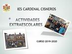 IES CARDENAL CISNEROS ACTIVIDADES EXTRAESCOLARES CURSO 19-20