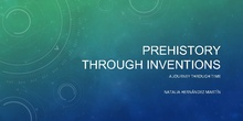 PREHISTORY THROUGH INVENTIONS