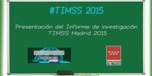 6.Tendencias en Matemáticas y Ciencias (TIMSS 2015)  Informe de investigación TIMSS Madrid 2015. José Montalbán Castilla