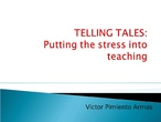 Telling tales: Putting the stress into teaching